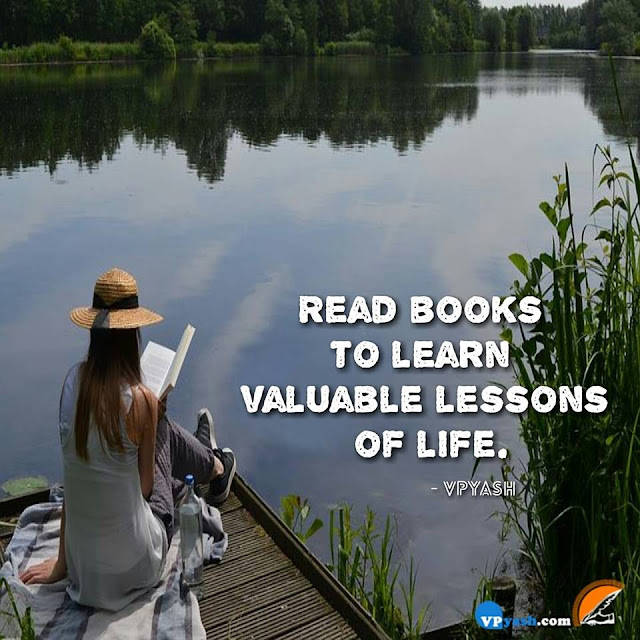 Books can make one learn some valuable lessons of life