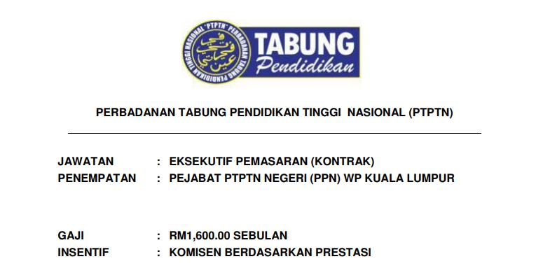 Perbadanan Tabung Pendidikan Tinggi Nasional PTPTN [ Eksekutif Pemasaran Diperlukan ]