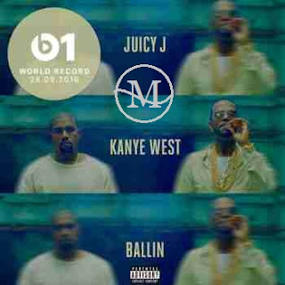 BALLIN by Juicy J Ft Kanye West Mp3