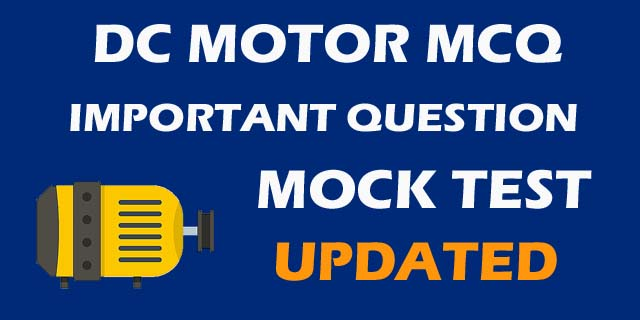 DC MOTOR MCQ MOCK TEST
