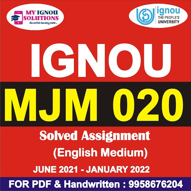 MJM 020 Solved Assignment 2021-22