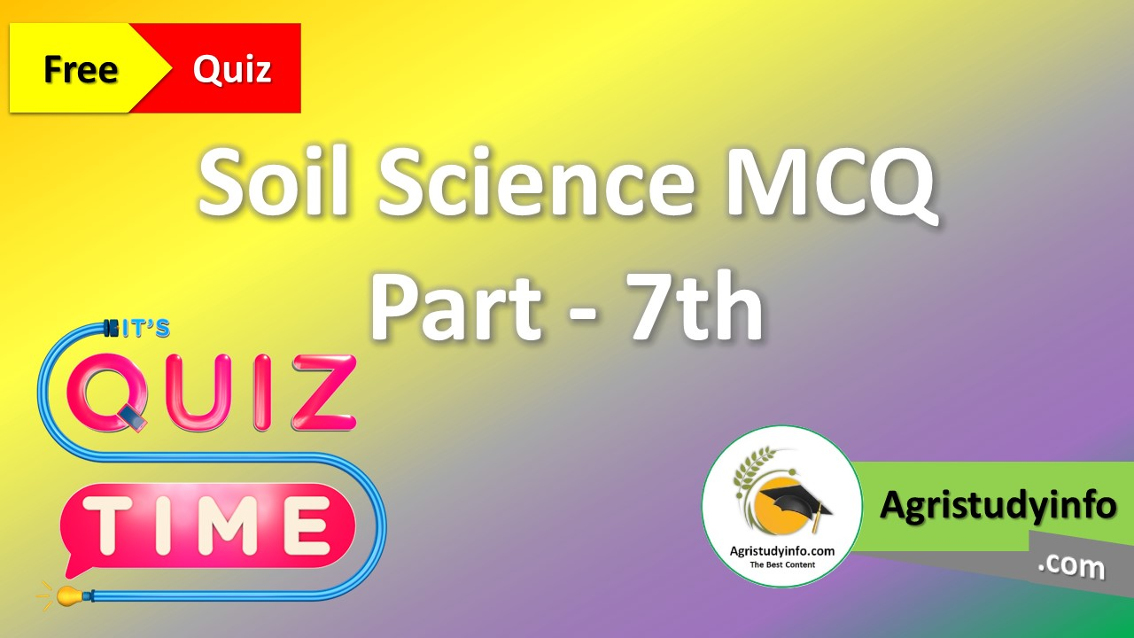 Read more about the article Soil Science MCQ part – 7th