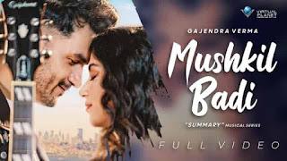 मुश्किल बड़ी Mushkil Badi Lyrics In Hindi - Summary