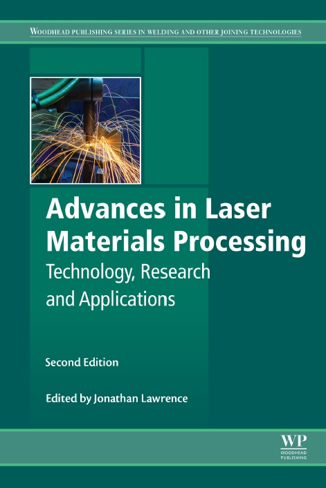 Advances in Laser Materials Processing: Technology, Research and Applications