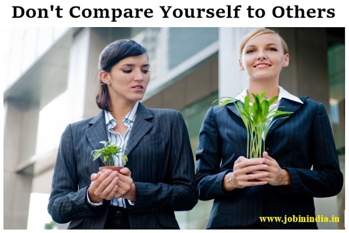 Don't compare yourself to others - Job In india