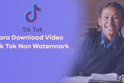 Cara Mendownload Video Tiktok Tanpa Watermark