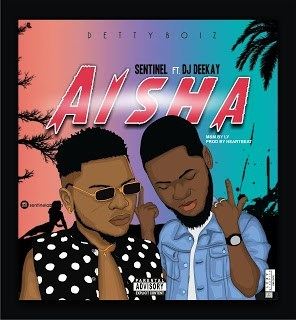 Download mp3: Sentinel Ft Deejay Deekay - Aisha