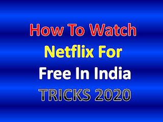 How To Watch Netflix For Free In India