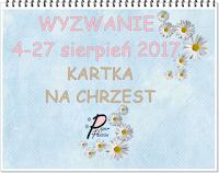 https://paperpassionpl.blogspot.com/2017/08/wyzwanie-na-sierpien-kartka-na-chrzest.html