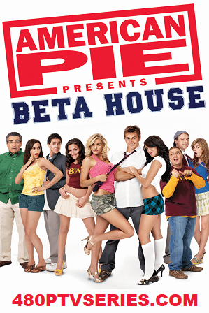 Watch Online Free American Pie Presents: Beta House (2007) Full Hindi Dual Audio Movie Download 480p 720p Web-DL