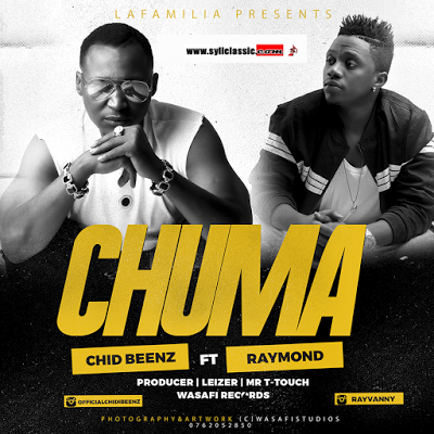 DOWNLOAD NEW AUDIO CHIDIBEENZ FT RAYMOND _CHUMA.MP3