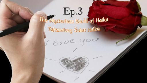 The Mysterious World of Haiku Ep.3
