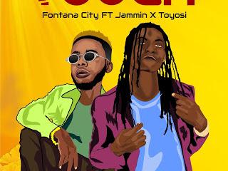 DOWNLOAD MP3: Fontana City - TOUCH Ft. Jammin X Toyosi   @fontanacityent