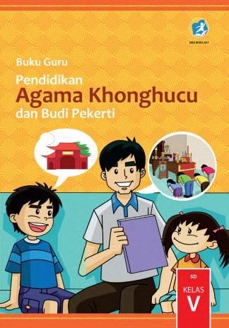 Buku Guru Pendidikan Agama Khonghucu dan Budi Pekerti Kelas 5 Kurikulum 2013 Revisi 2017