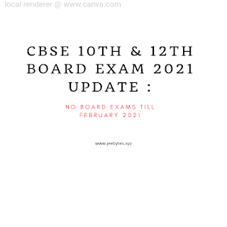 CBSE 10th & 12th Board Exam 2021 Update : No Board Exams Till February 2021, Online Exams Impossible: Education Minister
