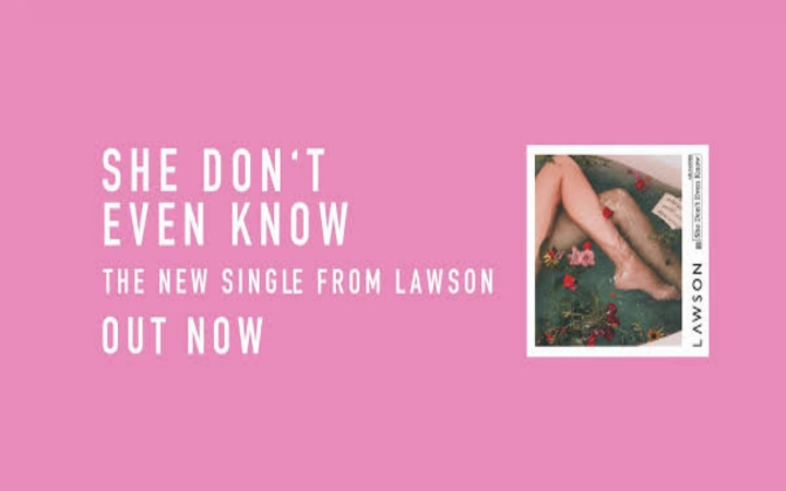 Lawson - She Dont Even Know