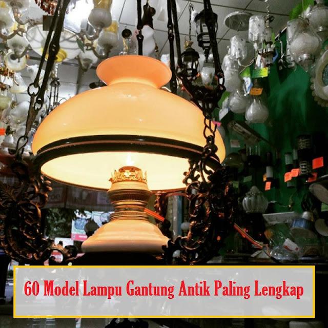 Model Lampu Gantung Antik Paling Lengkap 60 Model Lampu Gantung Antik Paling Lengkap