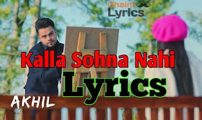 Kalla Sohna nahi lyrics in punjabi