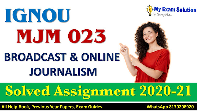 MJM 023 BROADCAST & ONLINE JOURNALISM Solved Assignment 2020-21