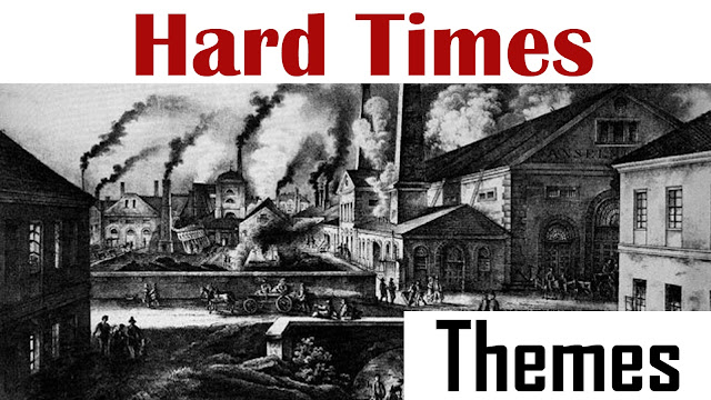 hard times, hard times themes, hard times critical analysis themes, themes of hard time