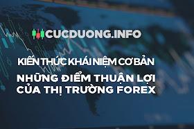 Những điểm thuận lợi của thị trường forex