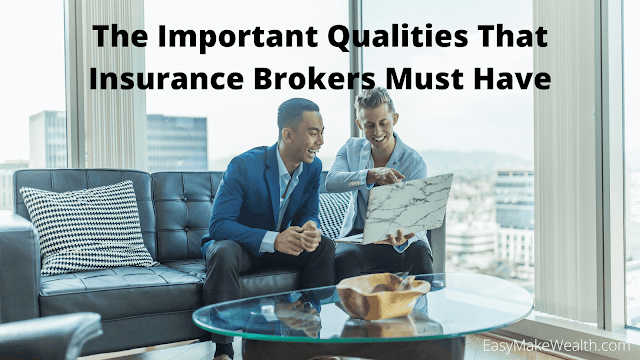 The Important Qualities That Insurance Brokers Must Have