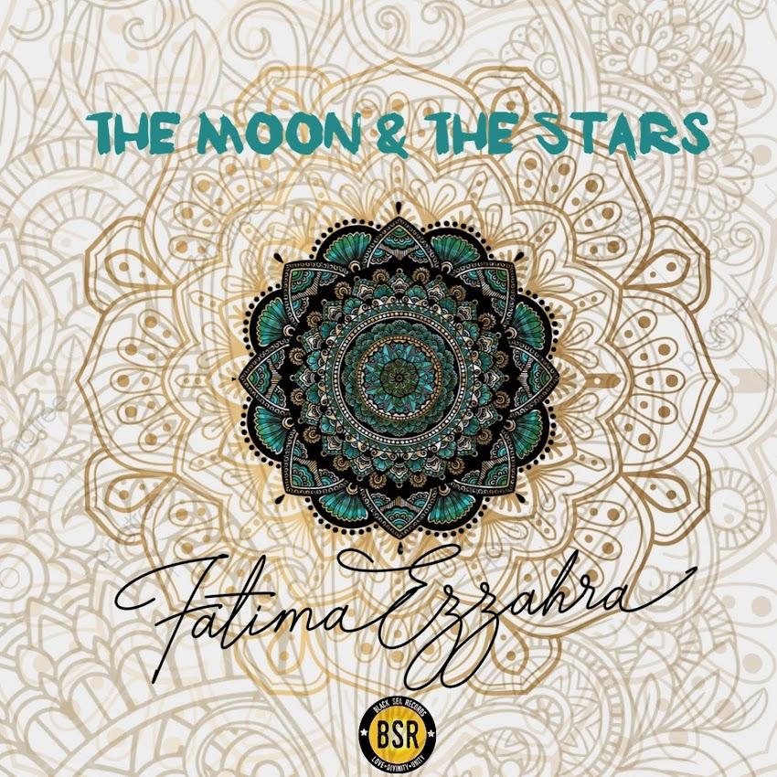 Fatima Ezzahra - The Moon & The Stars