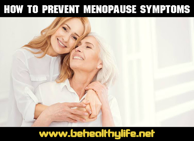 How to Prevent Menopause Symptoms