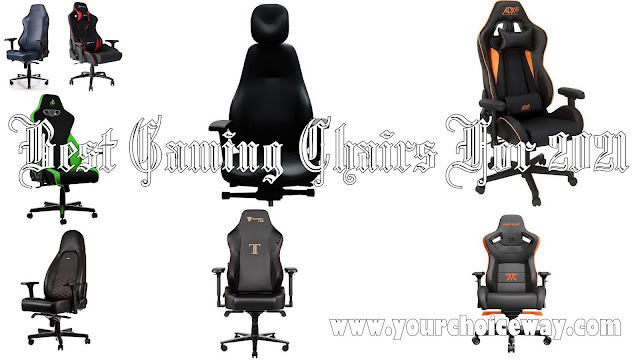 Best Gaming Chairs For 2021 - Your Choice Way