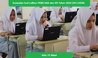 Kumpulan Soal Latihan UNBK SMA dan UN Tahun 2018 (2017/2018) Dengan Pembahasan Lengkap