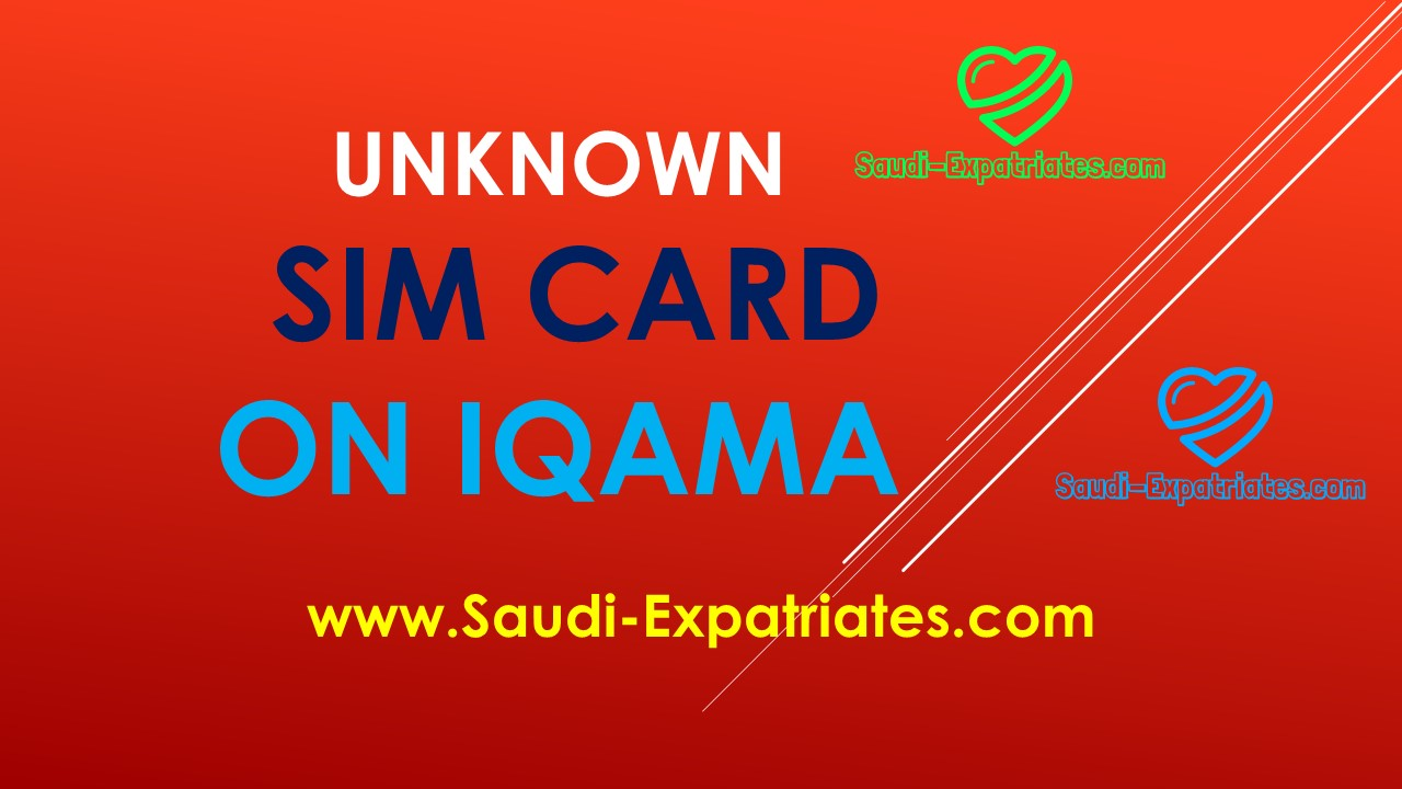 UNKNOWN SIM REGISTERED ON IQAMA