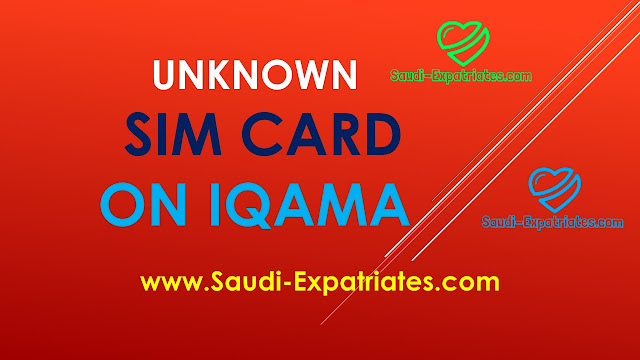 UNKNOWN SIM CARD ON IQAMA