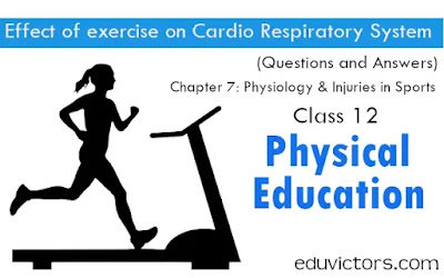 Effect of exercise on Cardio Respiratory System - CBSE Class 12 Physical Education - Chapter 7: Physiology & Injuries in Sports (Questions and Answers)(#eduvictors)(#PhysicalEducation)