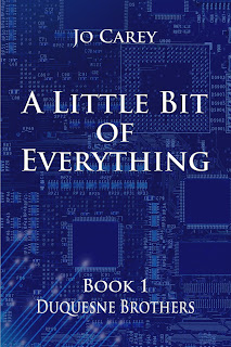 A Little Bit of Everything (Duquesne Brothers Book 1) by Jo Carey