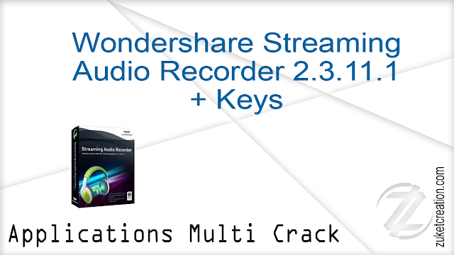 Wondershare Streaming Audio Recorder 2.3.11.1 + Keys   |  18 MB
