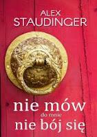 """Alex Staudinger """"Nie mów do mnie nie bój się"""" recenzja"""