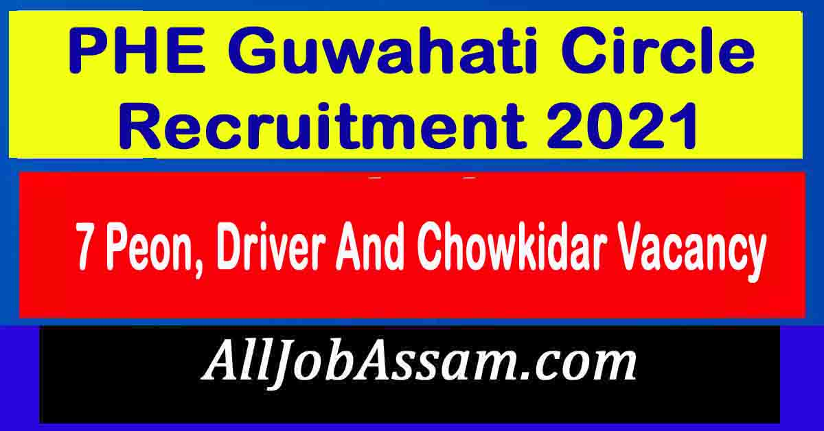PHE Guwahati Circle Recruitment 2021