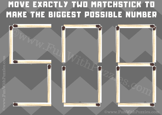 In this Matchstick Mathematical Reasoning Puzzle Question, your challenge is to move two matchsticks and then come up with the biggest number possible