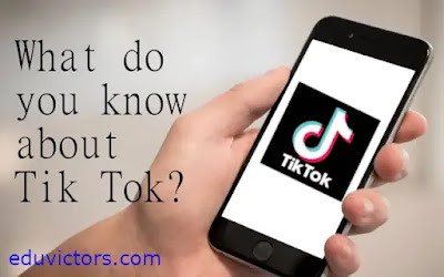 What Do You Know About Tik Tok?(#eduvictors)(#knowthecompany)(#parenting)