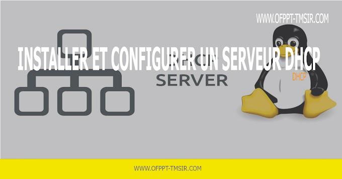 Installer et configurer un serveur DHCP