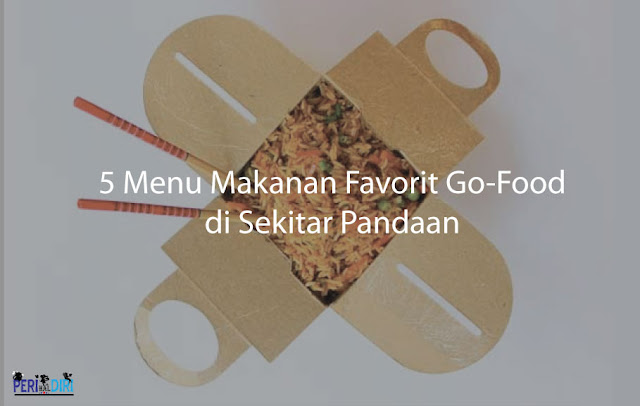 5 Menu Makanan Favorit Go-Food di Area Sekitar Pandaan
