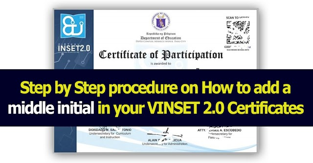Step by Step procedure on How to add a middle initial in your VINSET 2.0 Certificates