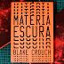 'Matéria Escura', de Blake Crouch