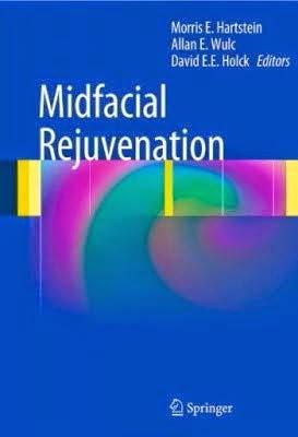 Midfacial Rejuvenation - Morris E. Hartstein,Allan E. Wulc,David E.E. Holck - ©2012.PDF
