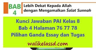 Kunci Jawaban PAI Kelas 8 Bab 4 Halaman 76 77 78 Pilihan Ganda Essay dan Tugas