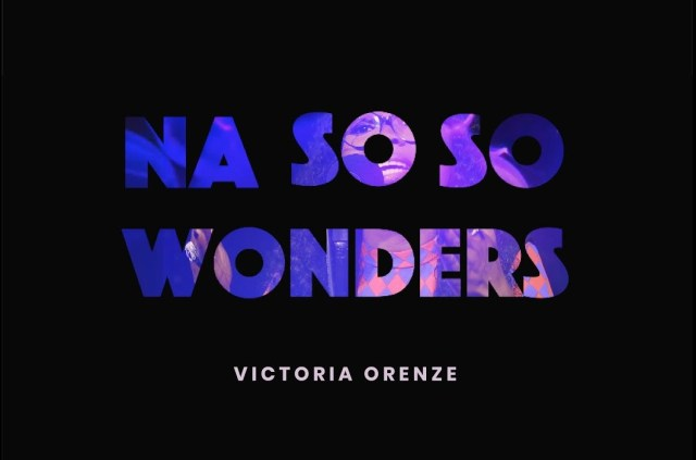 [Music + Video] Victoria Orenze – Na So So Wonder