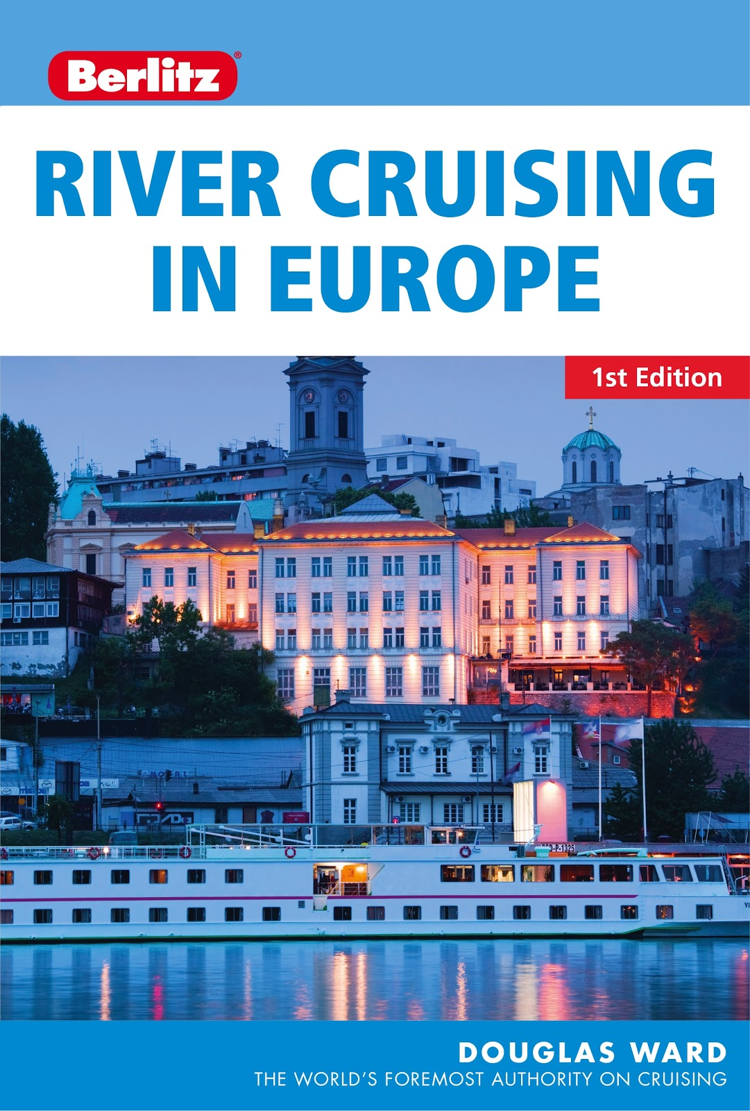 'River Cruising in Europe' debuts in US for first time. Photo: ©Berlitz. Unauthorized use is prohibited.