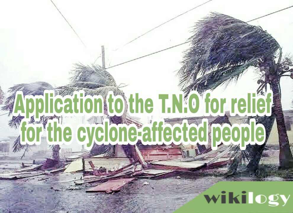 Application to the T.N.O for relief for the cyclone-affected people