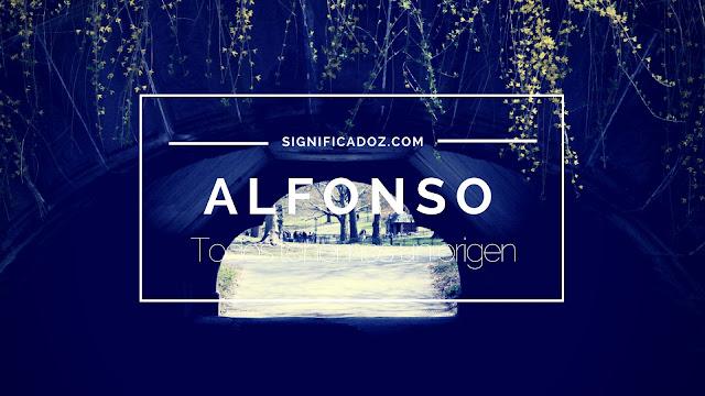 Significado y Origen del Nombre Alfonso ¿Que Significa?