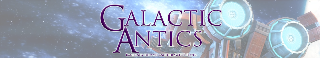 Galactic Antics | Ramblings from yet another SWtOR Player